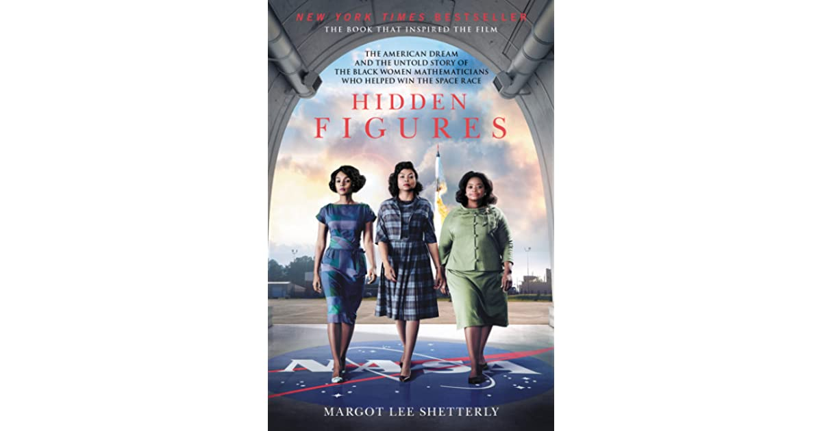 Hidden Figures: The American Dream And The Untold Story Of