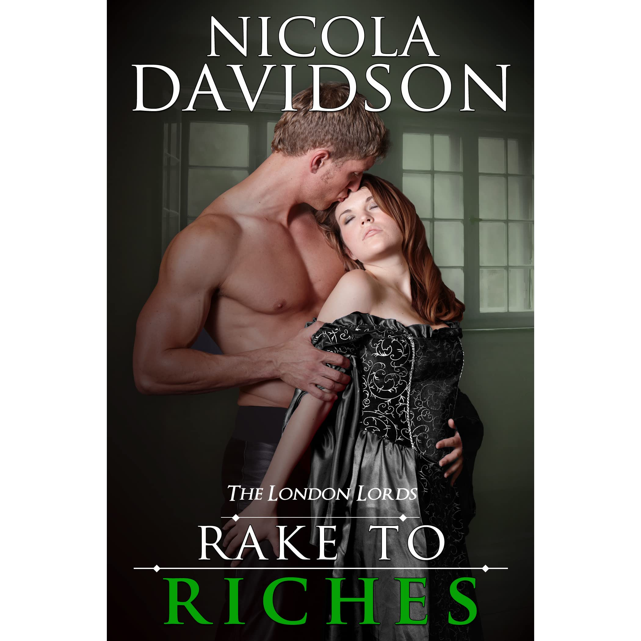 Rake To Riches (the London Lords #2) By Nicola Davidson €� Reviews,  Discussion, Bookclubs, Lists