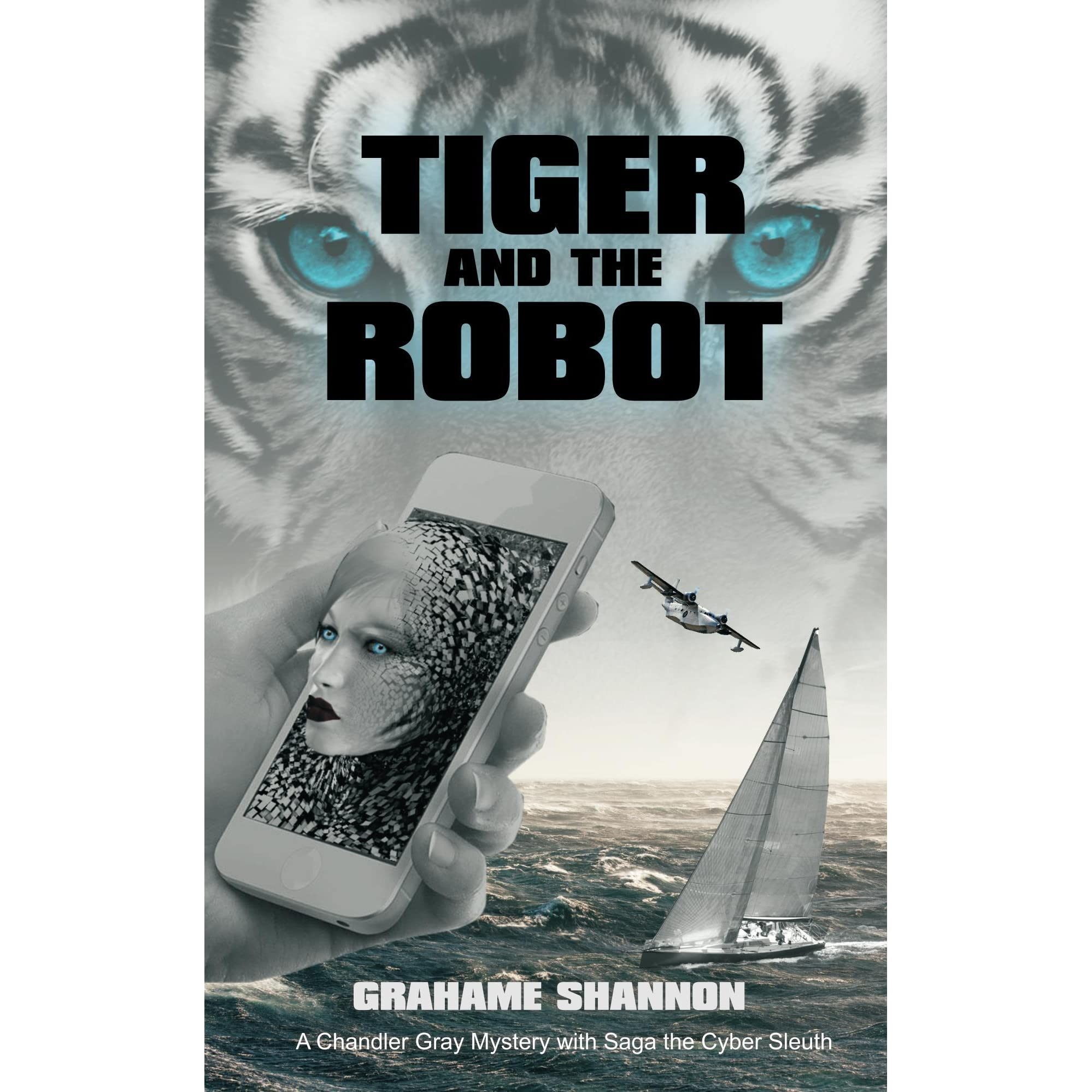 Tiger And The Robot (chandler Gray #1) By Grahame Shannon €� Reviews,  Discussion, Bookclubs, Lists
