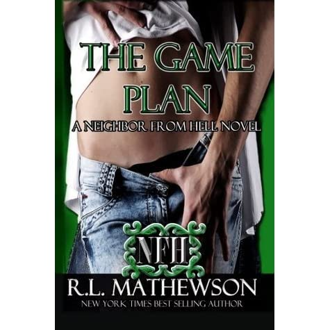 The Game Plan (Neighbor from Hell, #5) by R.L. Mathewson ...