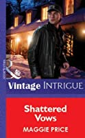 Shattered Vows (Mills & Boon Vintage Intrigue) (Silhouette Intimate Moments)