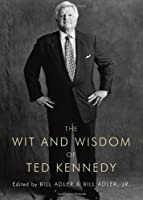 The Wit and Wisdom of Ted Kennedy