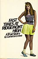 Fast Times At Ridgemont High: A True Story