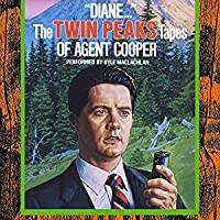 Diane - The Twin Peaks Tapes of Agent Cooper