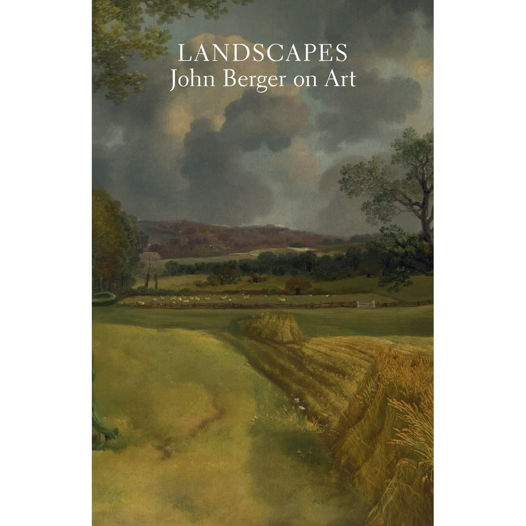 landscapes john berger on art by john berger reviews landscapes john berger on art by john berger reviews discussion bookclubs lists