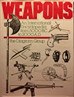 Weapons, an International Encyclopedia from 5000 BC to 2000 Ad