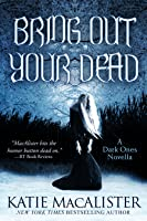 Bring Out Your Dead (Dark Ones, #4.5)