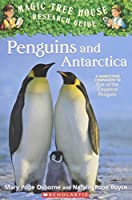 Penguins and Antarctica (Magic Tree House Research Guides, Penguins and Antarctica)