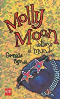 molly moon stops the world book report Malvika's book report written by: georgia bying molly moon stops the world in this book molly moon learns to freeze time while she is at the orphanage.