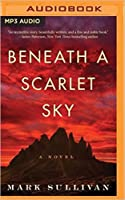Beneath A Scarlet Sky By Mark T Sullivan Reviews