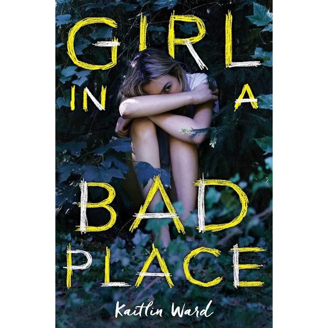 girl in a bad place by kaitlin ward reviews discussion bookclubs lists. Black Bedroom Furniture Sets. Home Design Ideas