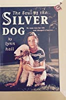 The Soul Of The Silver Dog