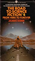 The Road to Science Fiction 4: From Here to Forever (The Road to Science Fiction, #4)
