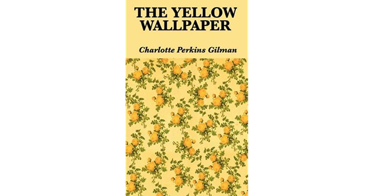 Feminism and psychoanalysis in the yellow wallpaper a novel by charlotte perkins gilman