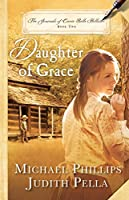 Daughter of Grace (The Journals of Corrie Belle Hollister Book #2)