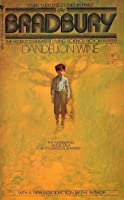 Dandelion Wine By Ray Bradbury Reviews Discussion