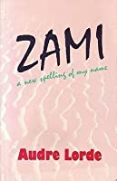 Zami: A New Spelling of My Name
