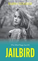 Jailbird (Who Killed Peggy Sue? Book 4)