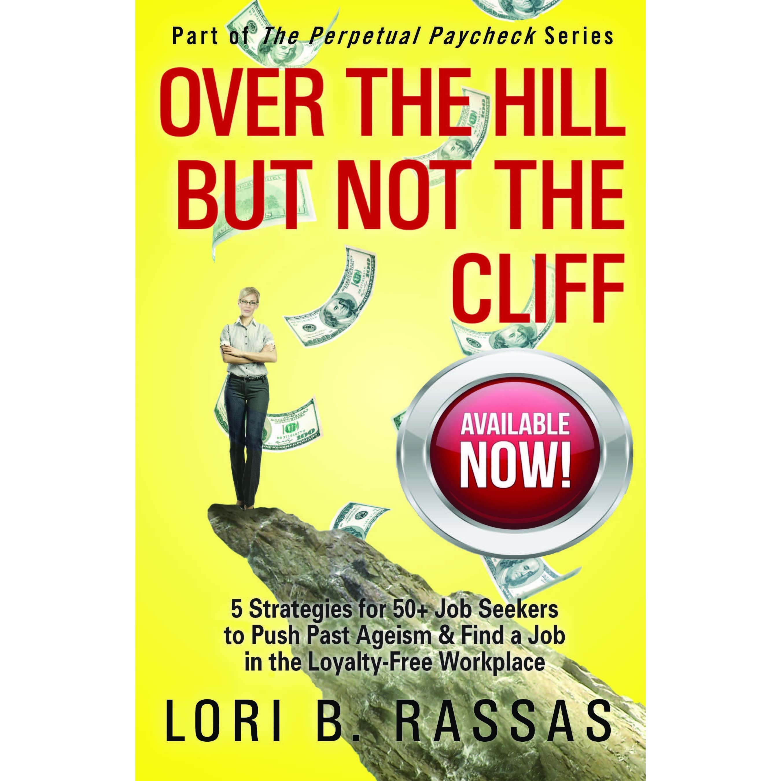 Book giveaway for Over the Hill But Not the Cliff: 5 Strategies for 50+ Job Seekers to Push Past ...