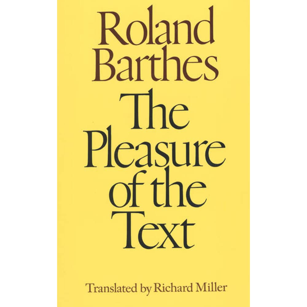 the pleasure of the text by roland barthes reviews discussion the pleasure of the text by roland barthes reviews discussion bookclubs lists