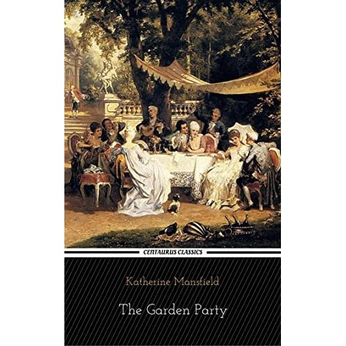 The garden party by katherine mansfield reviews - The garden party katherine mansfield ...
