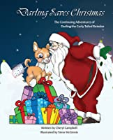 Darling Saves Christmas: The Continuing Adventures of Darling the Curly Tailed Reindoe (Darling the Curly Tailed Reindoe #2)