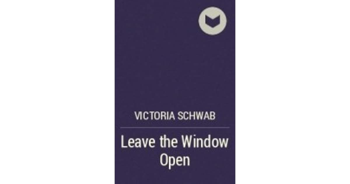 Leave the window open the archived 2 5 by victoria for Window quotes goodreads