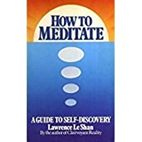 How To Meditate: A Guide To Self Discovery