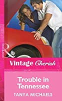 Trouble in Tennessee (Mills & Boon Cherish)
