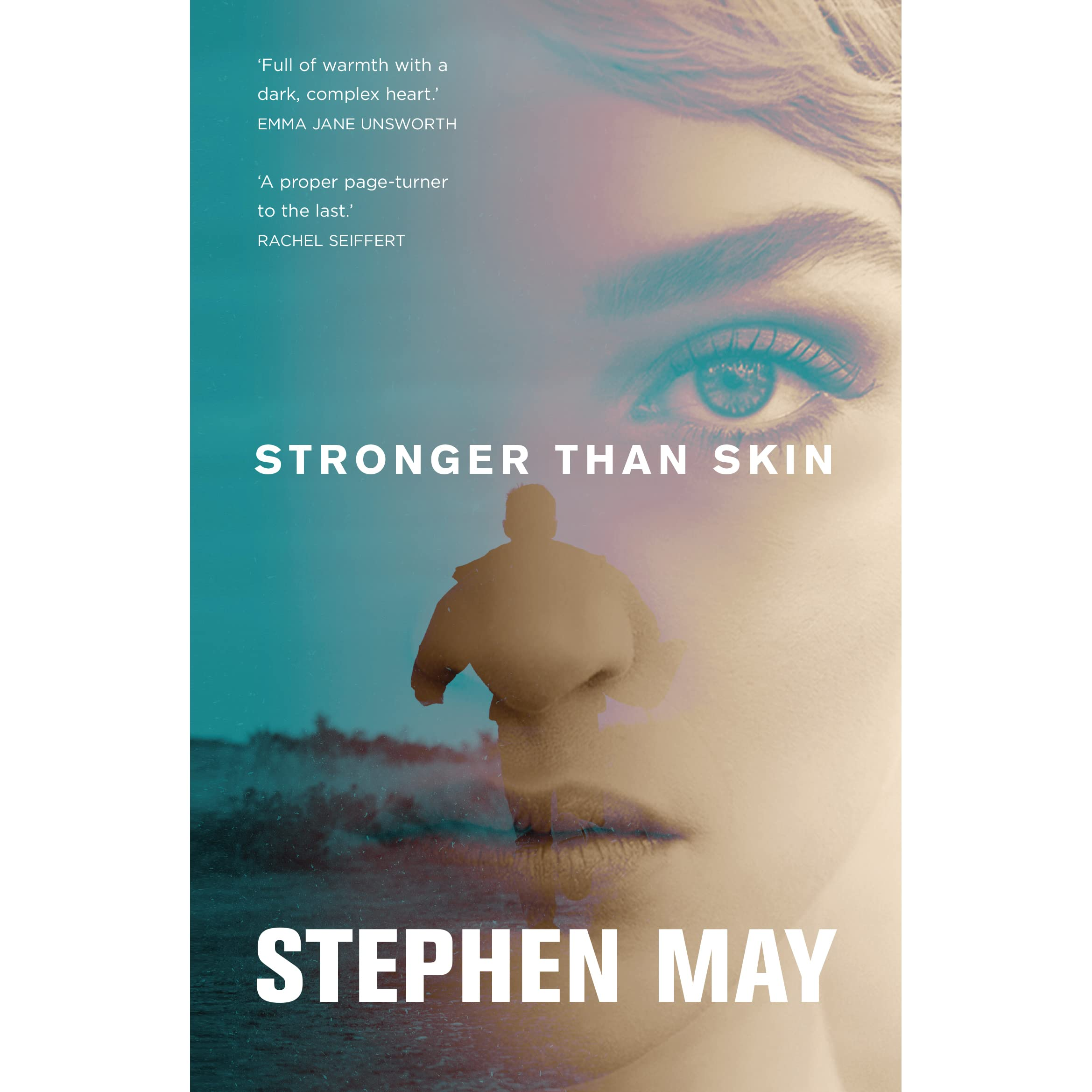 Stronger Than Skin By Stephen May €� Reviews, Discussion, Bookclubs, Lists