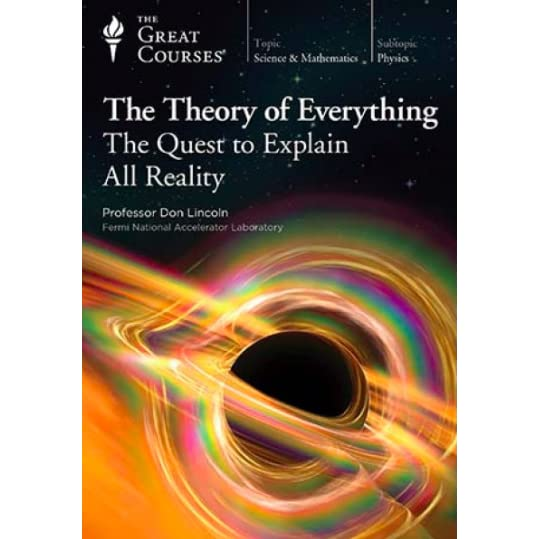The Quest to Explain All Reality - Don Lincoln, Ph.D.