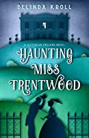 Haunting Miss Trentwood