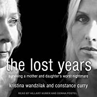 The Lost Years: Surviving a Mother and Daughter's Worst ...
