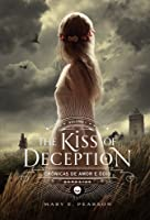 The Kiss of Deception (Crônicas de Amor e Ódio, #1)