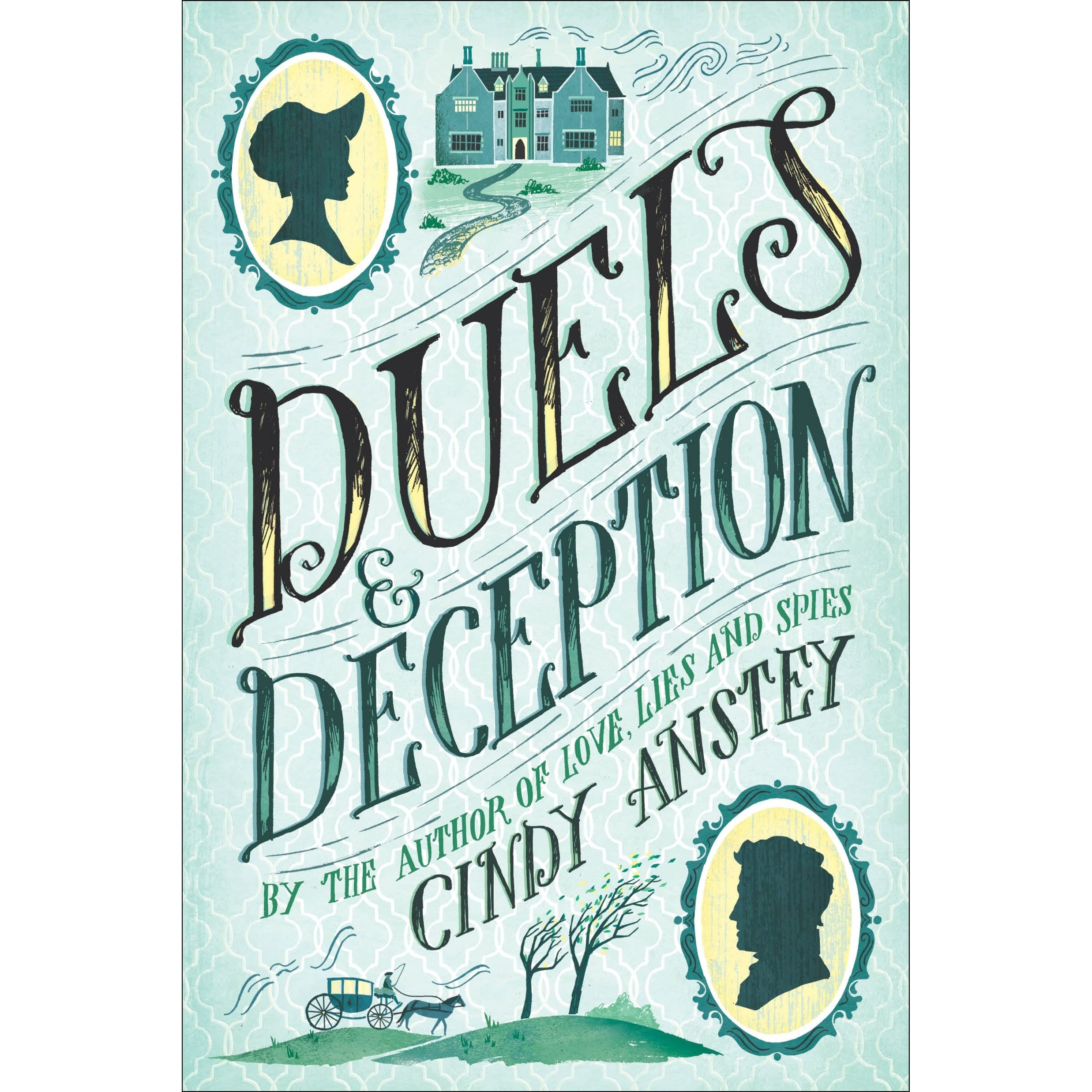 Love Deception: Duels And Deception By Cindy Anstey