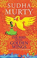 The bird with golden wings by sudha murty