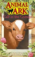 Calf in the Cottage (Animal Ark, #15)