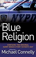 The Blue Religion: A Mystery Writers Of America Anthology By Connelly, Michael