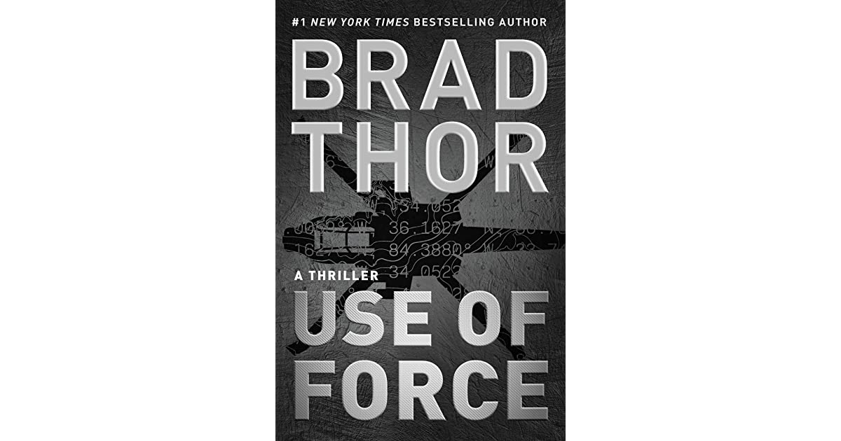 The Scot Harvath: Use of Force : A Thriller 17 by Brad Thor (2017, Hardcover)