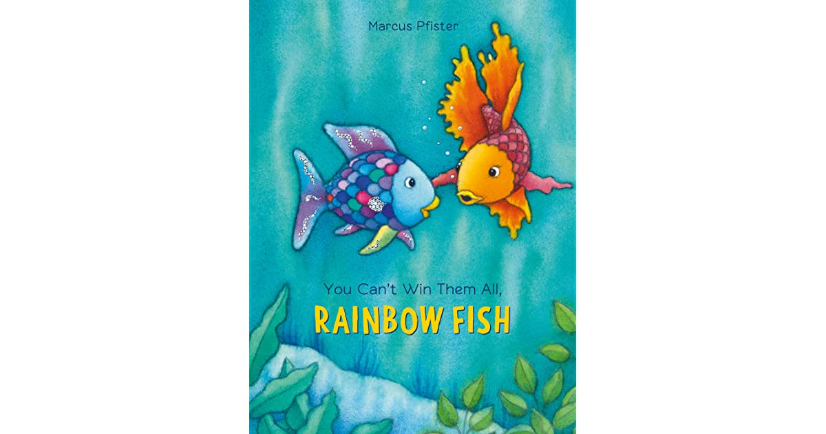 You can 39 t win them all rainbow fish by marcus pfister for Rainbow fish author