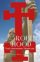 Robin Hood: The Unknown Templar