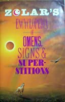 Zolar's Encyclopedia of Omens, Signs, and Superstitions