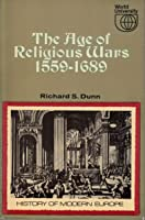 The Age Of Religious Wars, 1559 1689