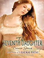 The Seventh Daughter (Faerie Path, #3)