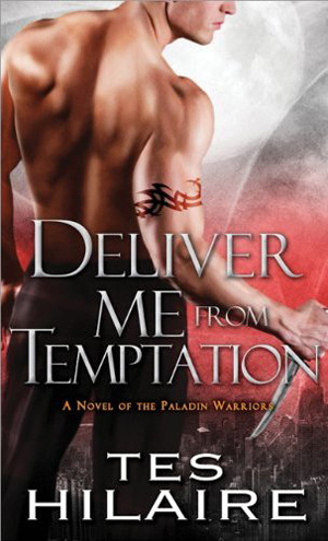 December 1st 2012 by Sourcebooks Casablanca Deliver Me From Temptation (Paladin Warriors, #2) by Tes Hilaire