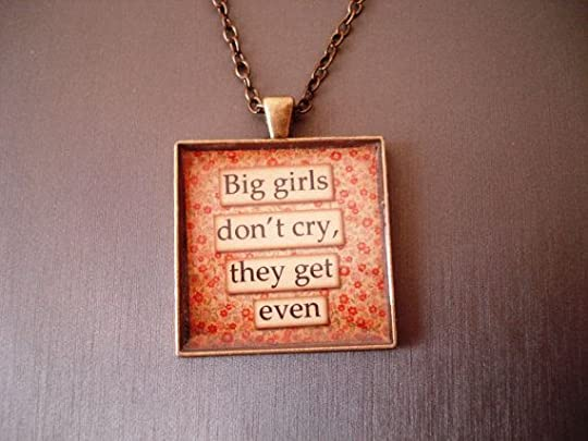 Big Girls Don't Cry They Get Even Necklace