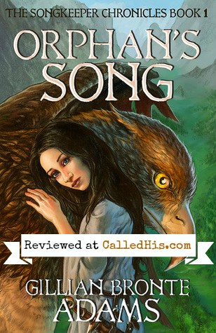 Orphan's Song by Gillian Bronte Adams - Review | CalledHis.com