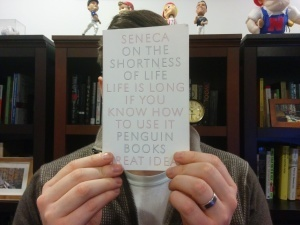 Hiding behind my copy of On the Shortness of Life