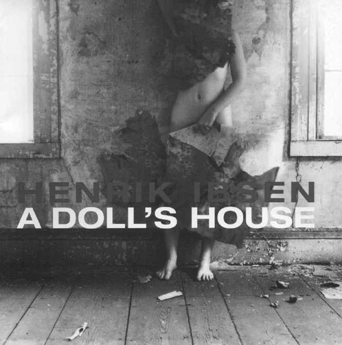 humanitys flaws in a dolls house a play by henrik ibsen In a world without any flaws all people would be treated equally and with the  same kind  a doll's house, a play by henrik ibsen, is an exceptional example of  a.