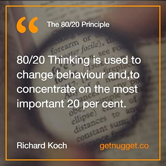 80/20 Thinking is used to change behaviour and,to concentrate on the most important 20 per cent.